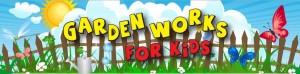 gardenworks for kids